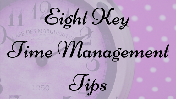 time management tips; eight key tips for time management